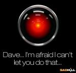 hal-9000-dave-im-afraid-i-cant-let-you-do-that-sad-hill-news